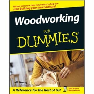 The Best Woodworking Books Option: Woodworking For Dummies