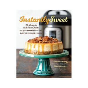 The Best Instant Pot Cookbook Option: Instantly Sweet 75 Desserts and Sweet Treats