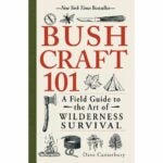 The Best Gifts for Campers Option: Bushcraft 101: A Field Guide by Dave Canterbury