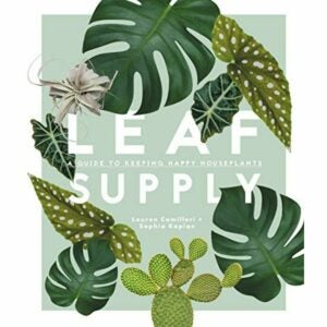 The Best Gifts for Plant Lovers Option: Leaf Supply: A Guide to Keeping Happy House Plants