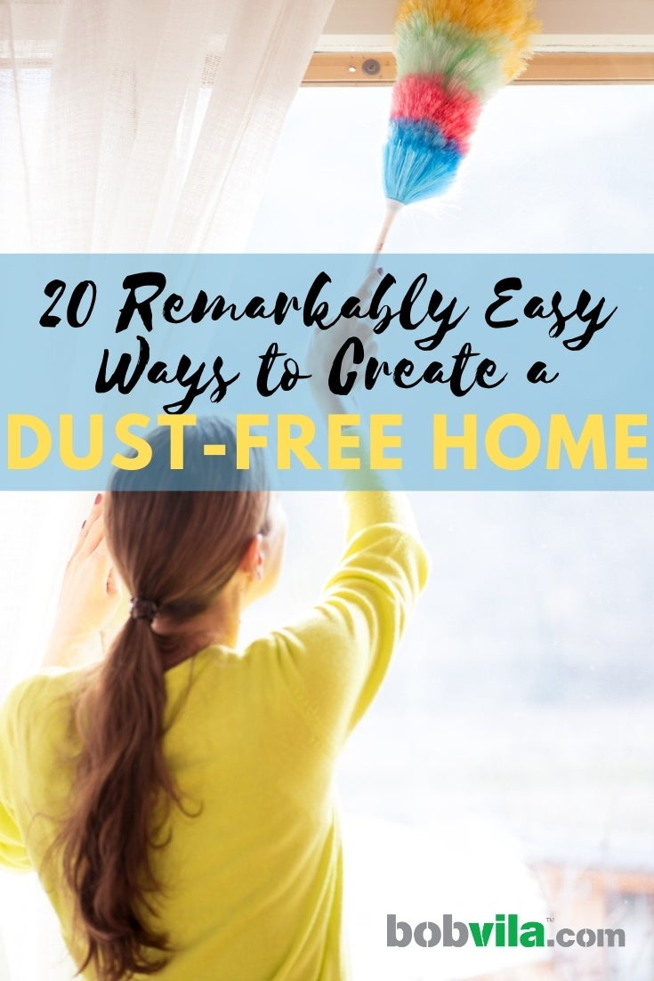 How to Get Rid of Dust   8 Easy Dusting Tips   Bob Vila