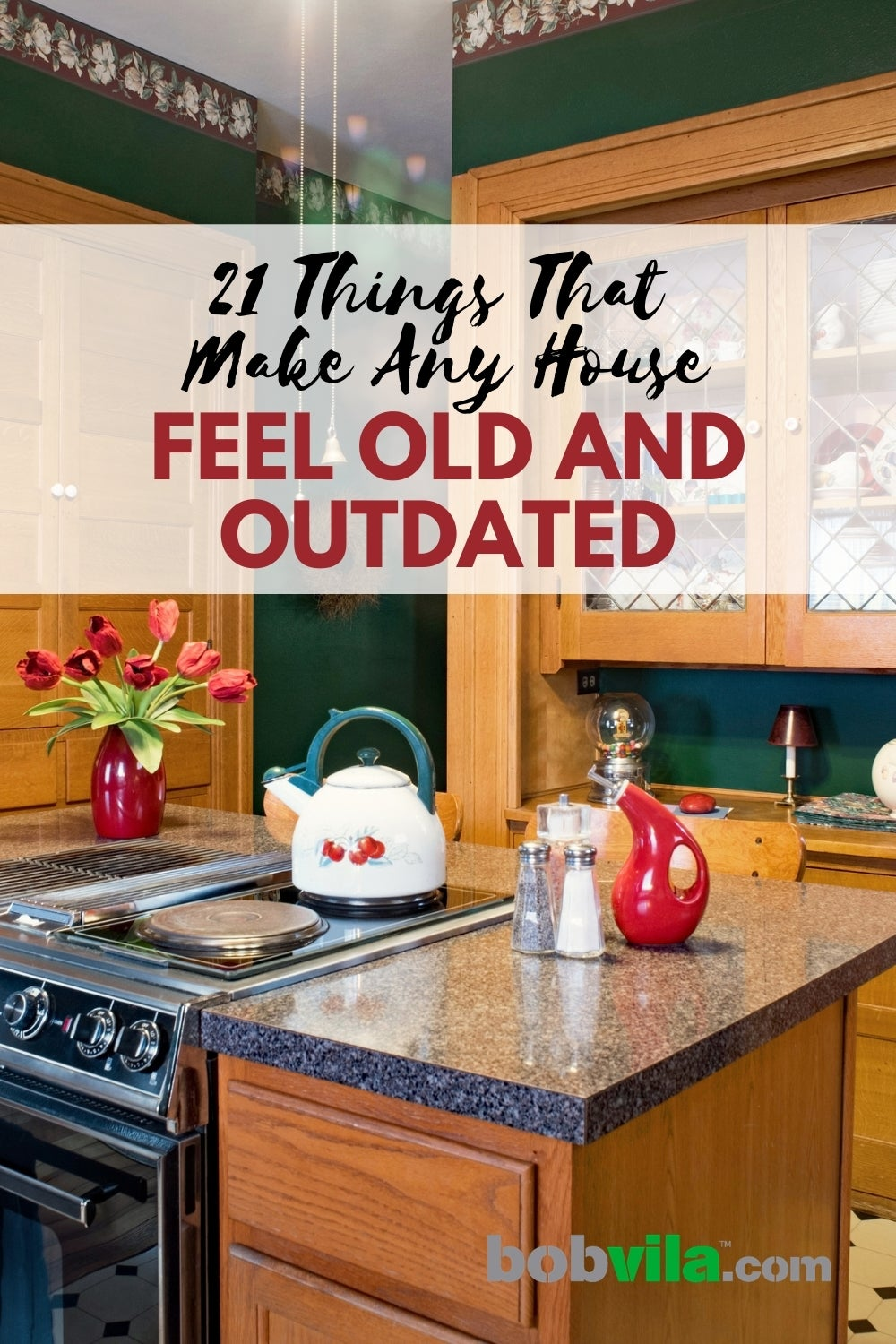 21 Things That Make Any House Feel Old And Outdated Bob Vila